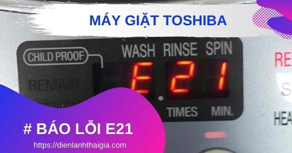máy giặt toshiba báo lỗi E21